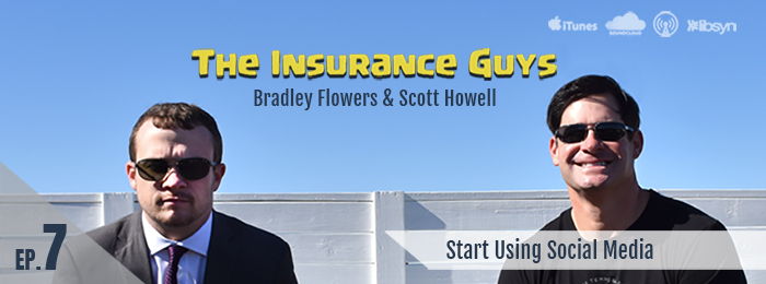The Insurance Guys Podcast | ep.7 | Social Media | Scott Howell | Bradley Flowers