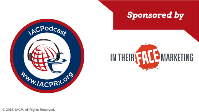 IACP Podcast 14 - In Their Face Marketing Pharmacy Podcast Episode 239