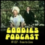 Artwork for Goodies Podcast 137 - Free to Live