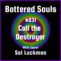 Artwork for Battered Souls #31 - Cali the Destroyer with Sol Luckman