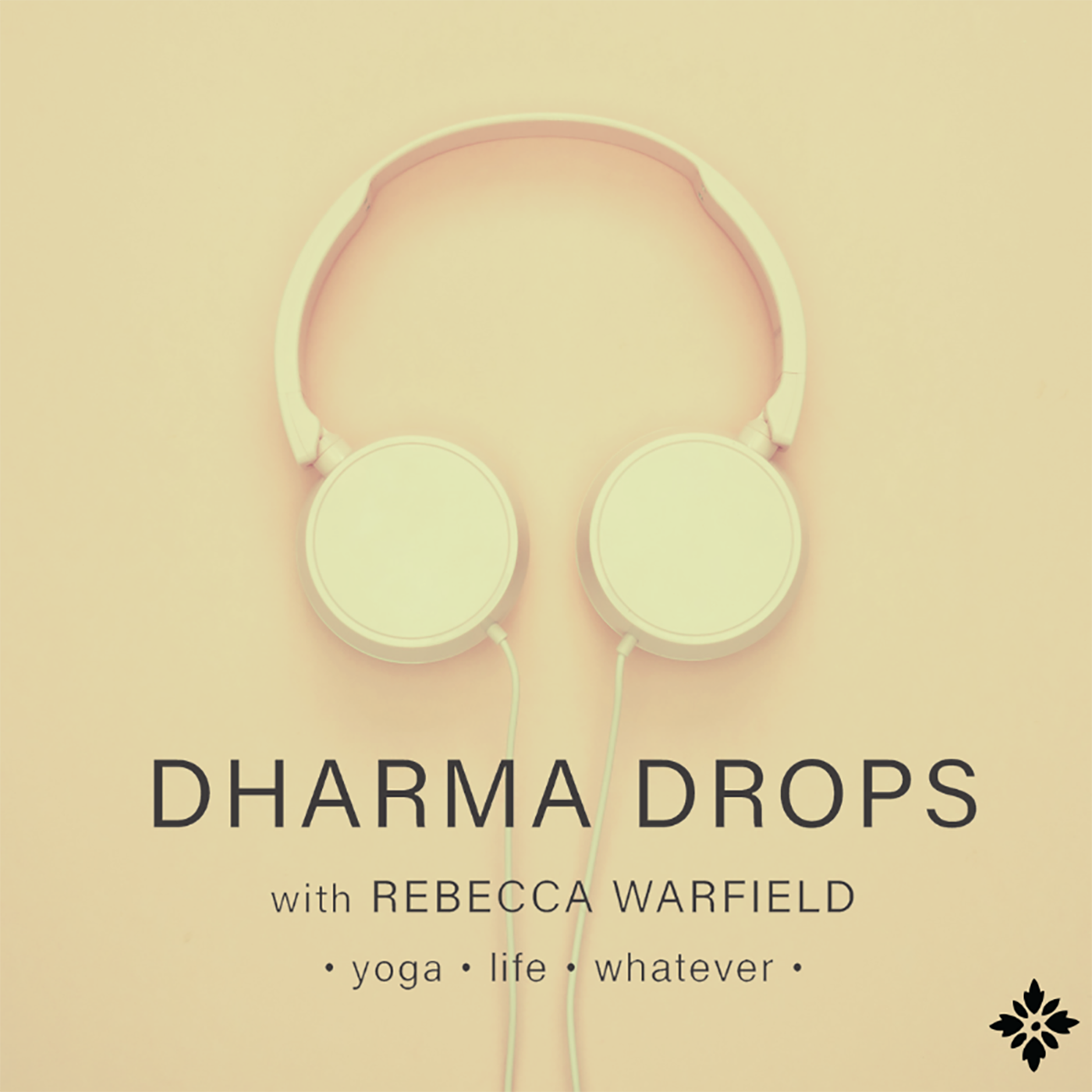Dharma Drops: Yoga, Life, Whatever