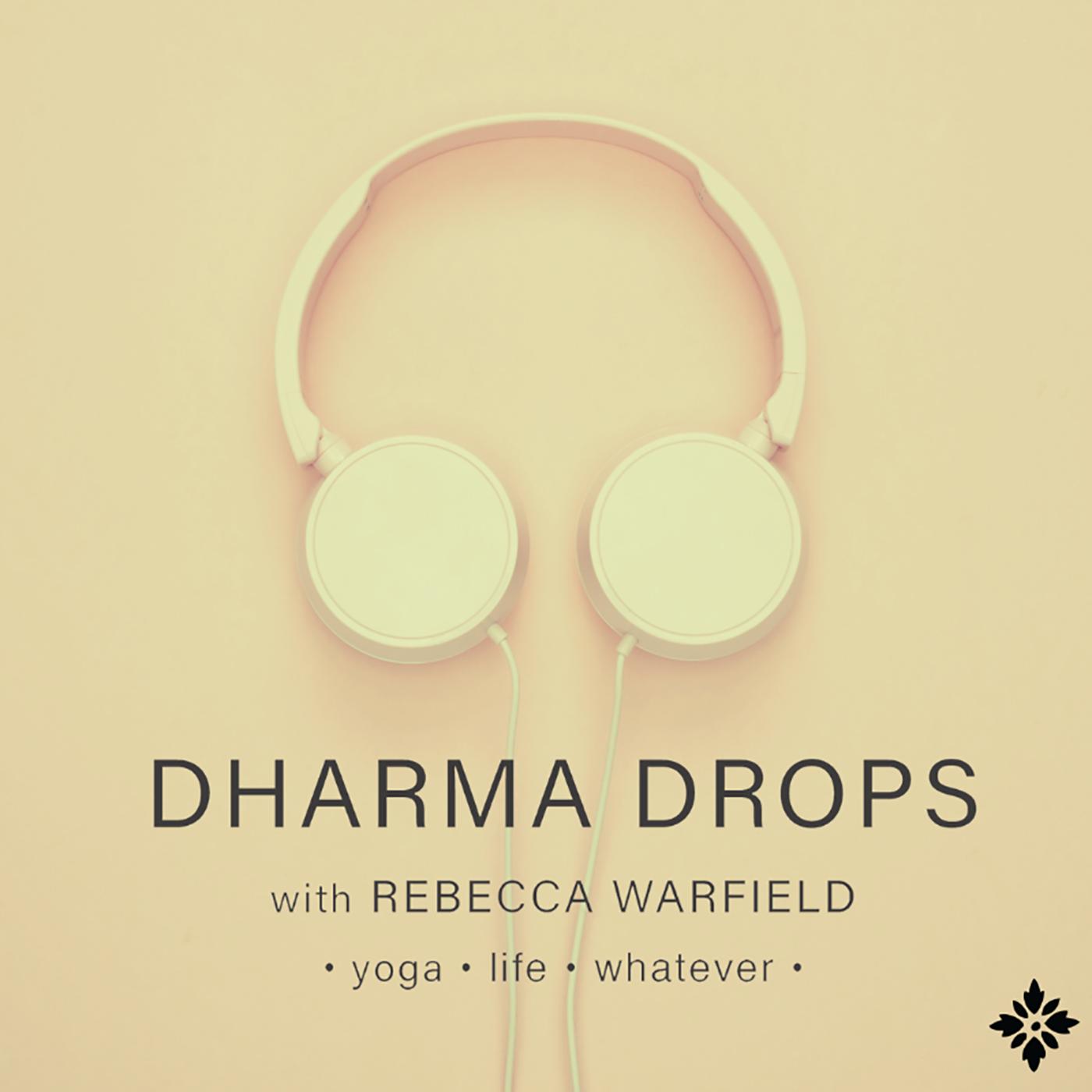 Dharma Drops: Yoga, Life, Whatever show art