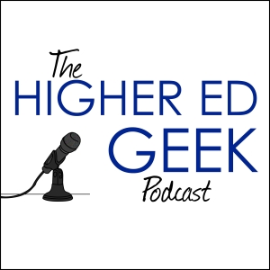 The Higher Ed Geek Podcast