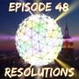 Artwork for Episode 48: Resolutions