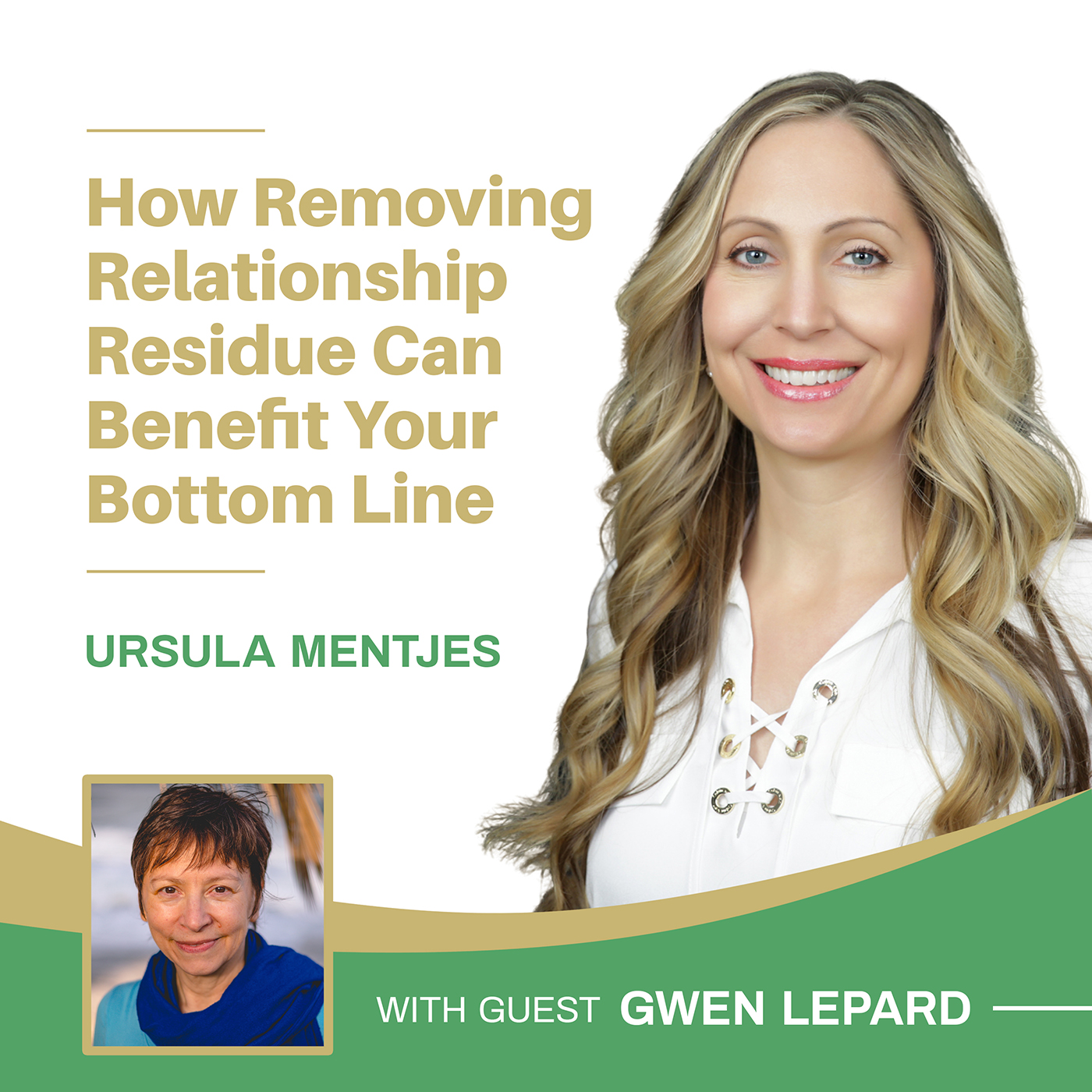 EP145: How Removing Relationship Residue Can Benefit Your Bottom Line with Gwen Lepard