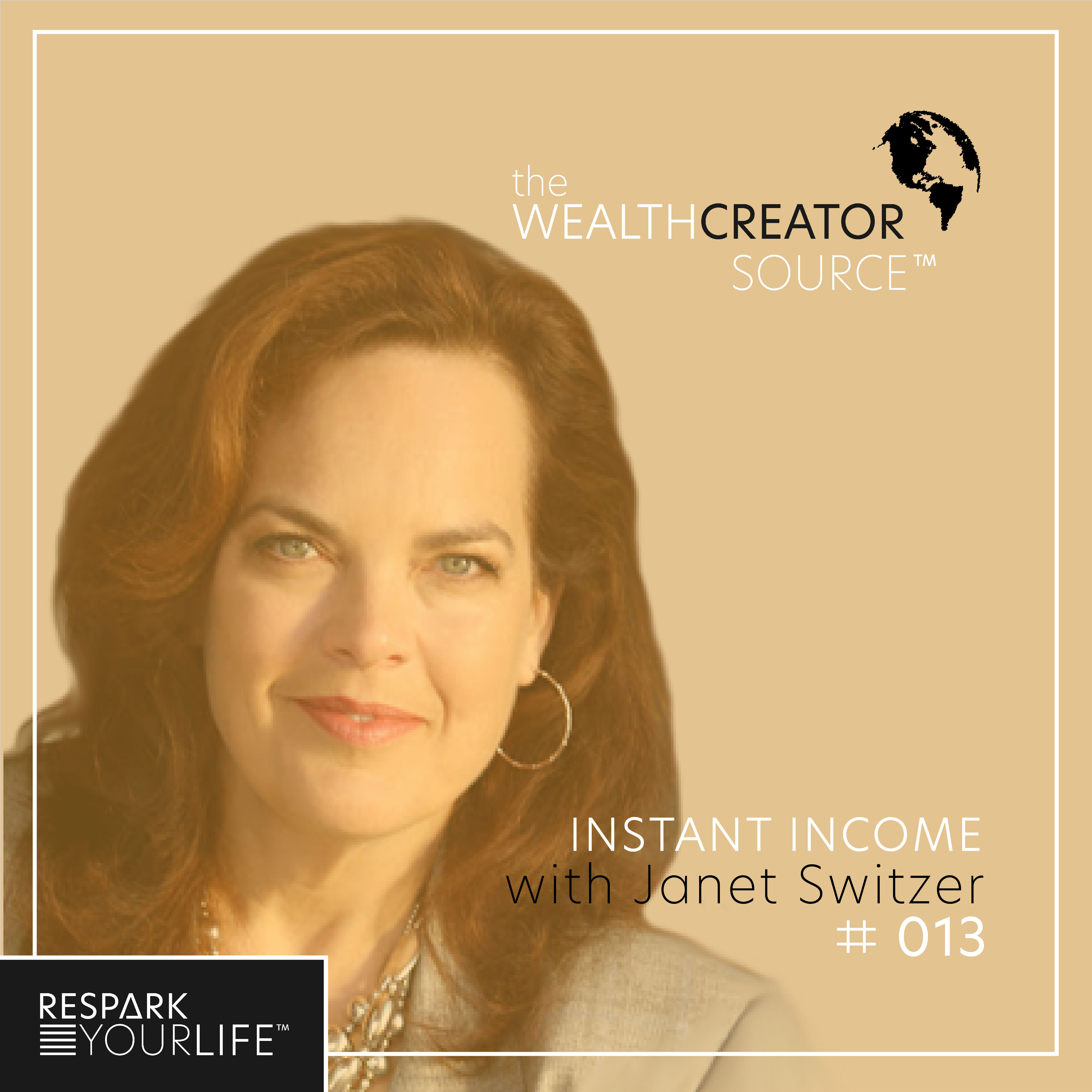 Ep. 13: Instant Income with Janet Switzer