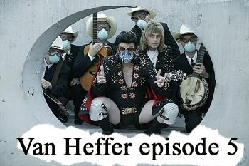 Van Heffer eipsode 5