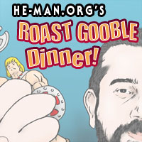 Episode 047 - He-Man.org's Roast Gooble Dinner