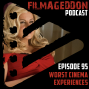 Artwork for Episode 95 - Worst Cinema Experiences