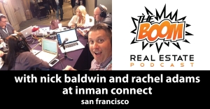 Episode 022 - Rachel Adams and Nick Baldwin at Inman