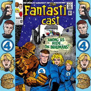Episode 51: Fantastic Four #45 - Among Us Hide… The Inhumans!