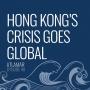 Artwork for Hong Kong's Crisis Goes Global [Episode 48]