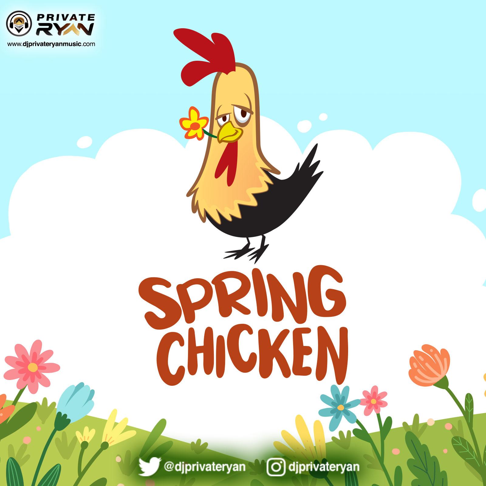 Private Ryan Presents Spring Chicken 2021