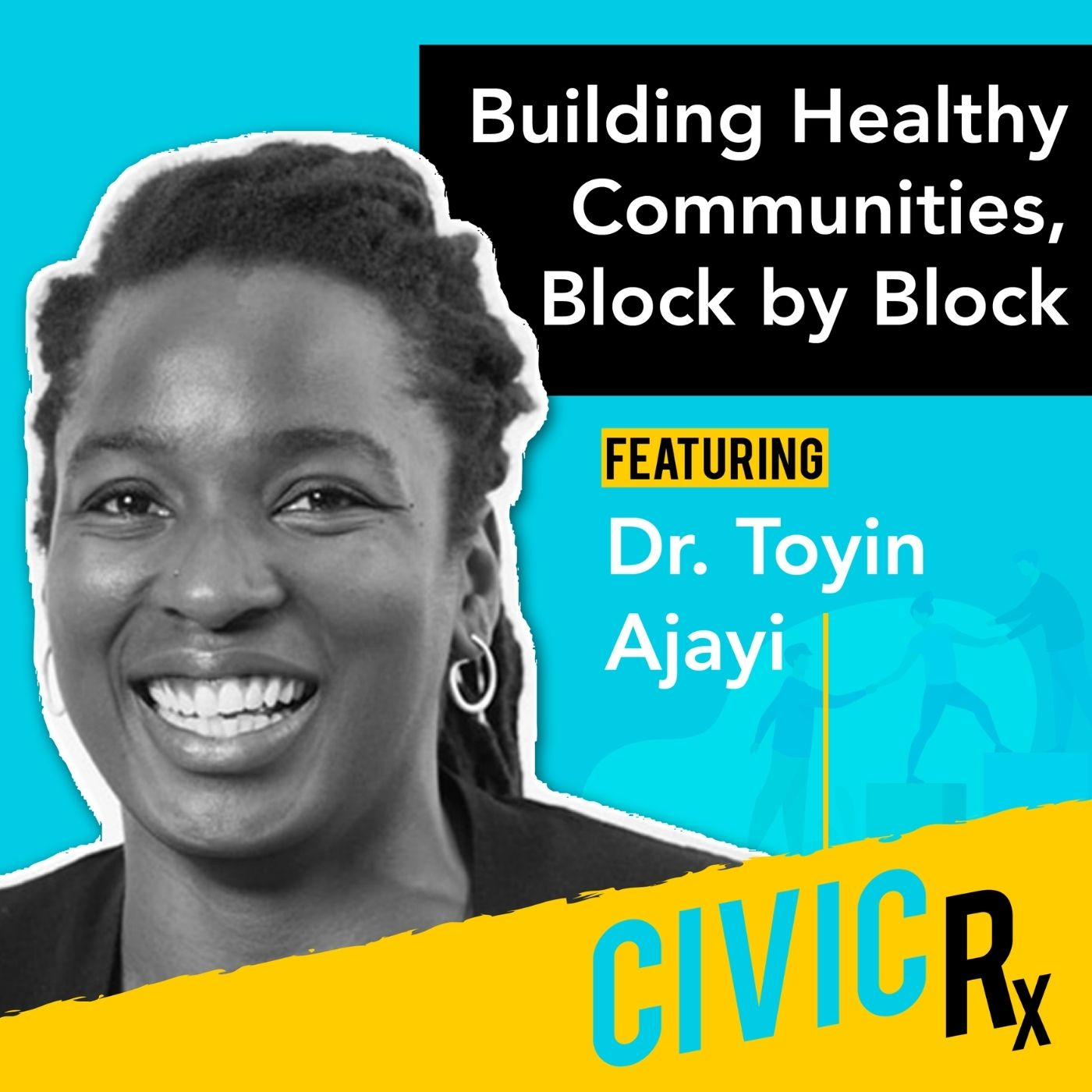 Designing a new approach to urban health, with Cityblock'sDr. Toyin Ajayi (EP.14)