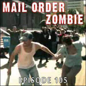 Mail Order Zombie: Episode 105