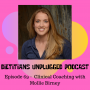 Artwork for Episode 69 - Clinical Coaching with Mollie Birney