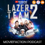 Artwork for MovieFaction Podcast - Lazer Team 2