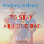 Artwork for Encore Episode - From 70 Hours a Week to Stay at Home Dad