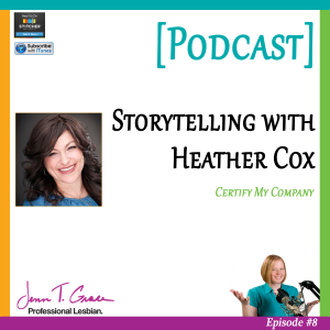 Personal Branding for the LGBTQ Professional - #008: Expert Interview with Heather Cox, Certify My Company [Podcast]
