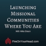 Artwork for Launching Missional Communities Where You Are | Interview with Mike Breen