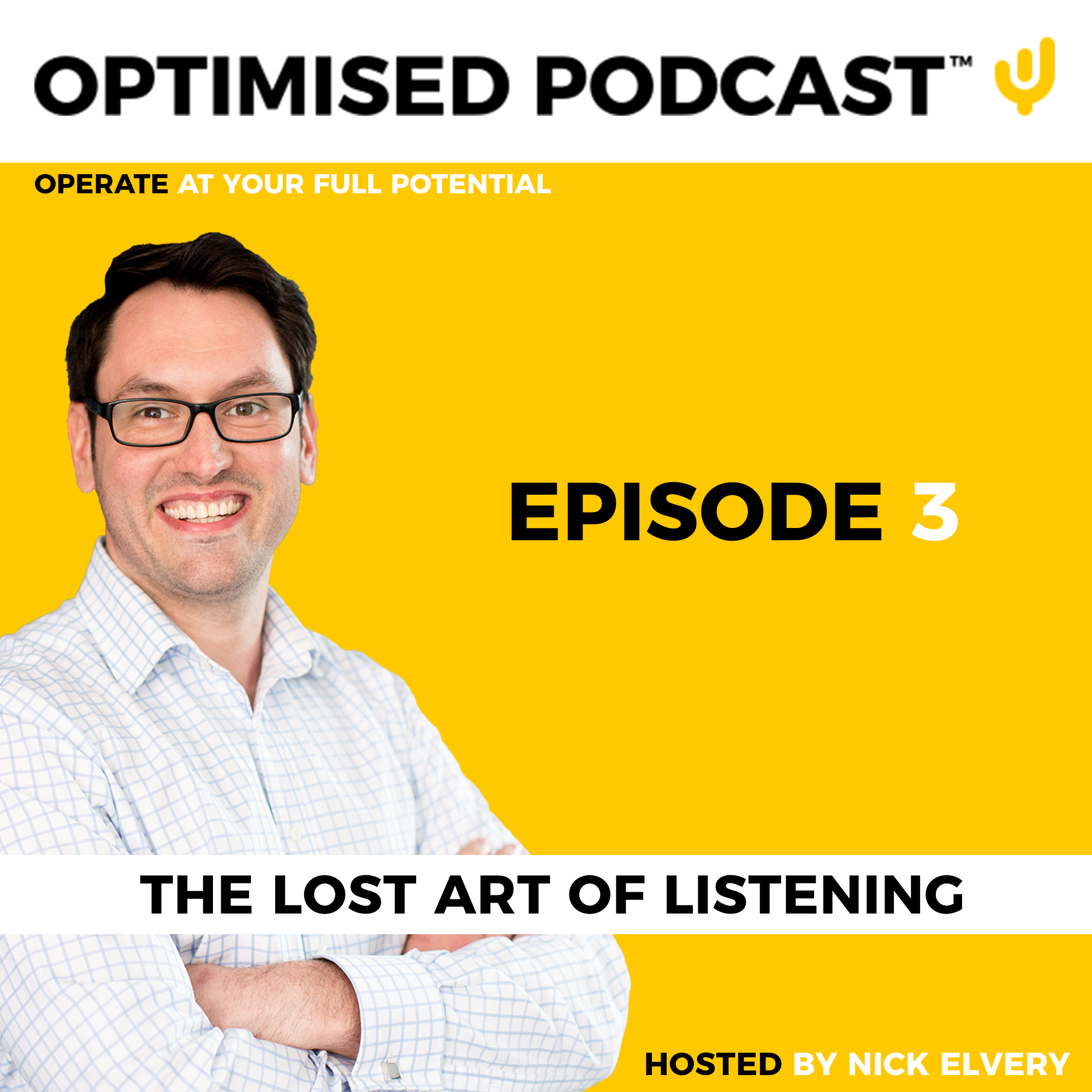 #3 - The lost art of listening with Nick Elvery