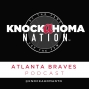 Artwork for Knockahoma Nation Atlanta Braves Podcast Episode 25