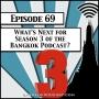 Artwork for What's Next for Season 3 of the Bangkok Podcast? [Season 2, Episode 69]