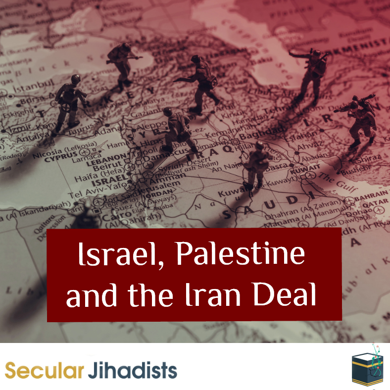 Israel, Palestine and the Iran Deal