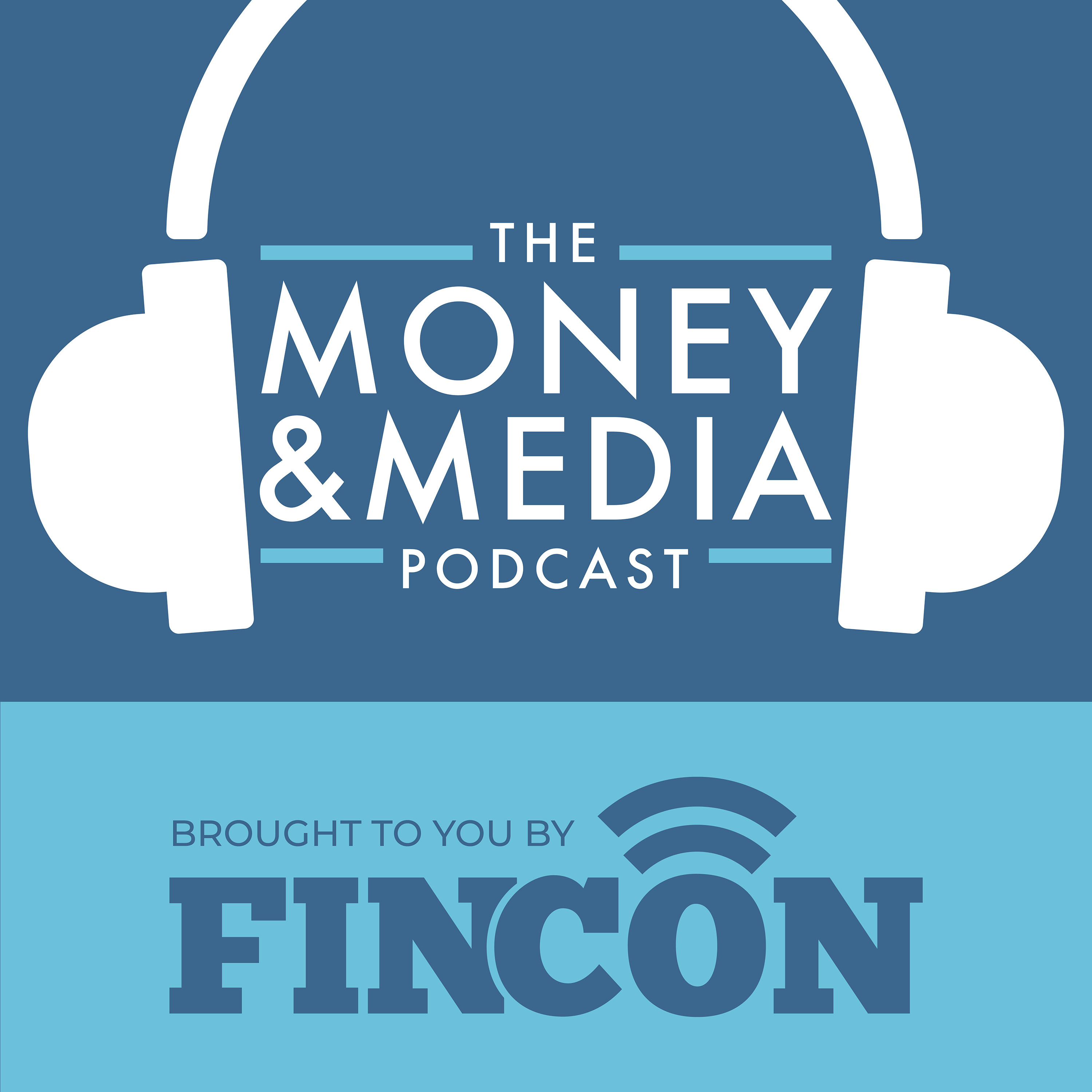 Money and Media Podcast presented by FinCon show art