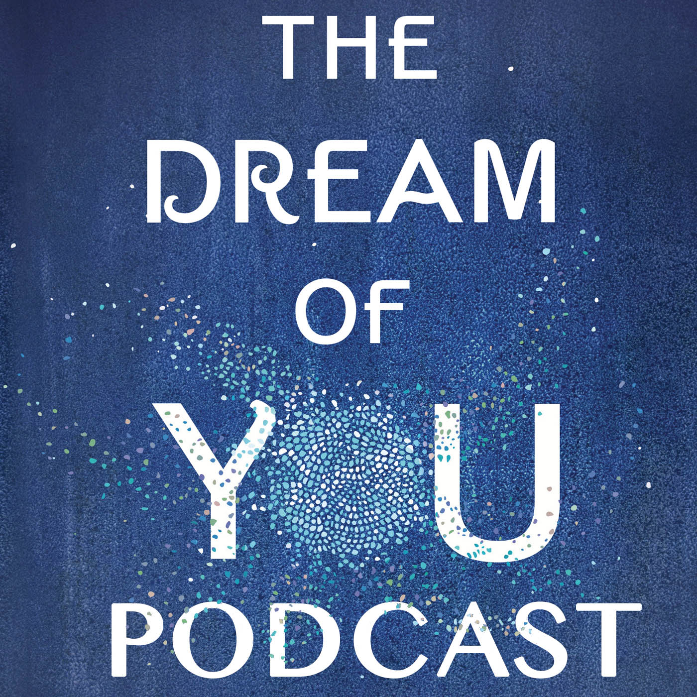 The Dream of You Podcast show art