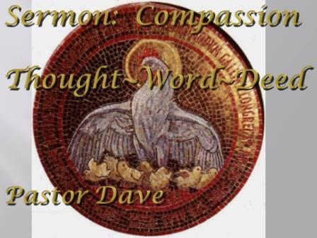 Compassion in Thought, Word and Deed.