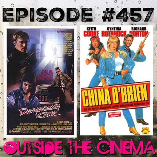 Episode #457 Dangerously China Close O'Brien