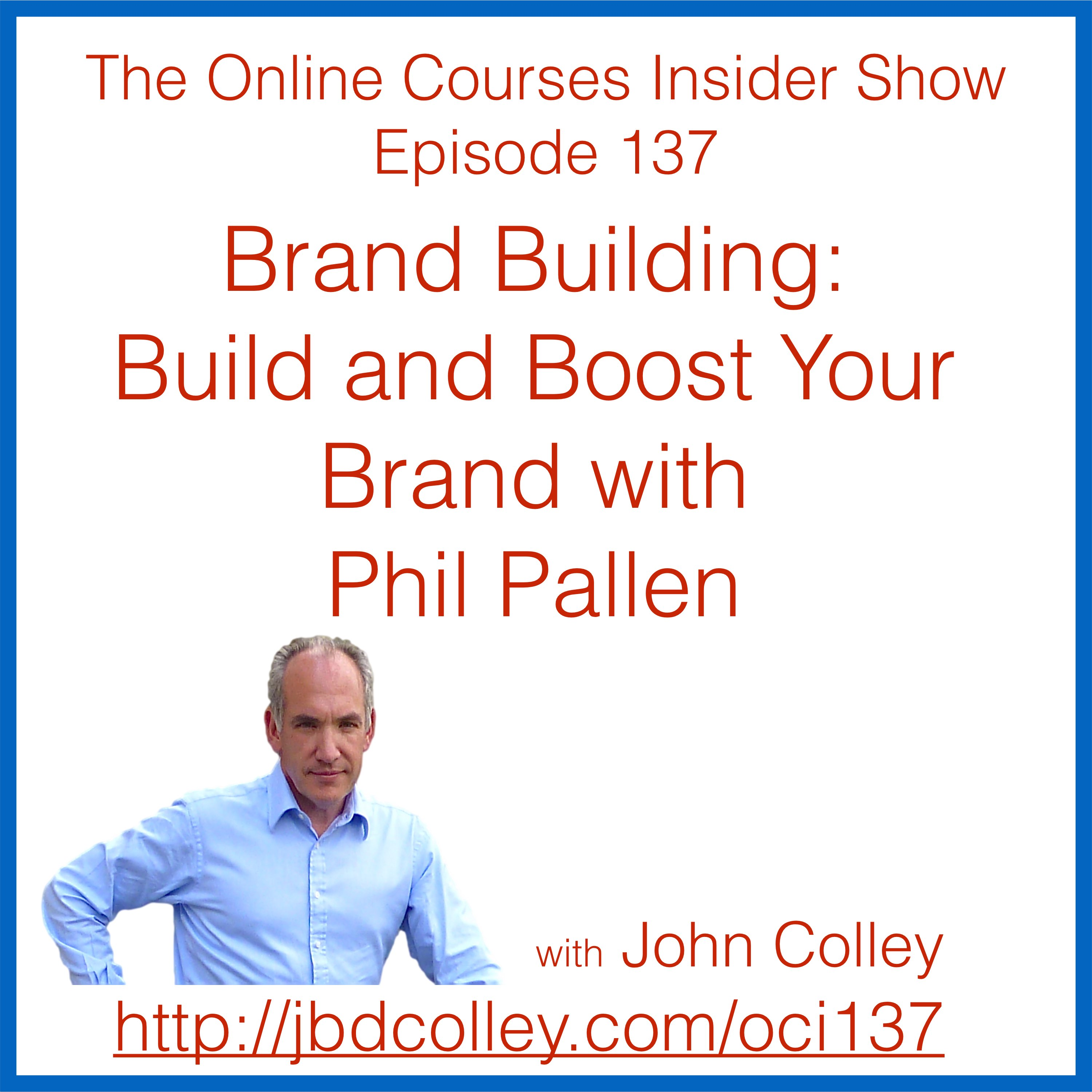 OCI 137 Branding Building: Build and Boost Your Brand with Phil Pallen