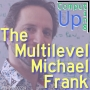 Artwork for The Multilevel Michael Frank - Computing Up 33rd Conversation