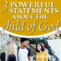 Artwork for 3 Powerful Statements About the Child of God