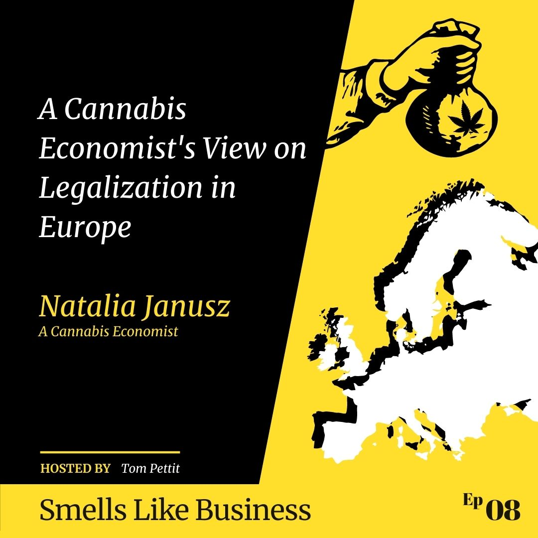#8 - A cannabis economist's view on legalization in Europe - Natalia Janusz