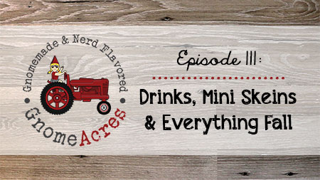 Artwork for Ep 111: Drinks, Mini Skein & Everything Fall