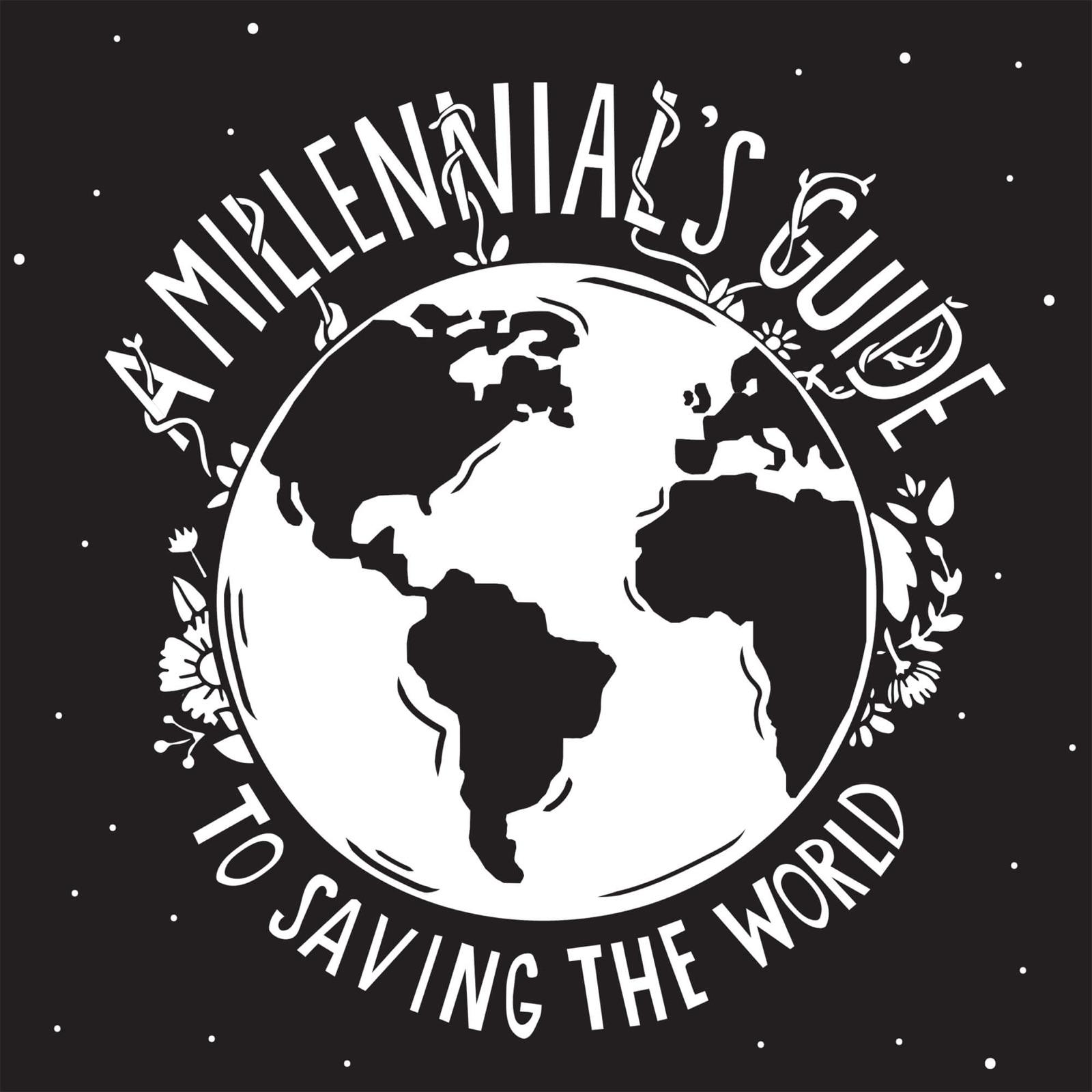 A Millennial's Guide to Saving the World show art