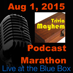 Trivia Mayhem 8-1-15 Live at the Blue Box Podcast Marathon