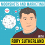 Artwork for Rory Sutherland – Moonshots and Marketing - [Invest Like the Best, EP.191]