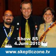 The Skeptic Zone #85 - 4.June.2010