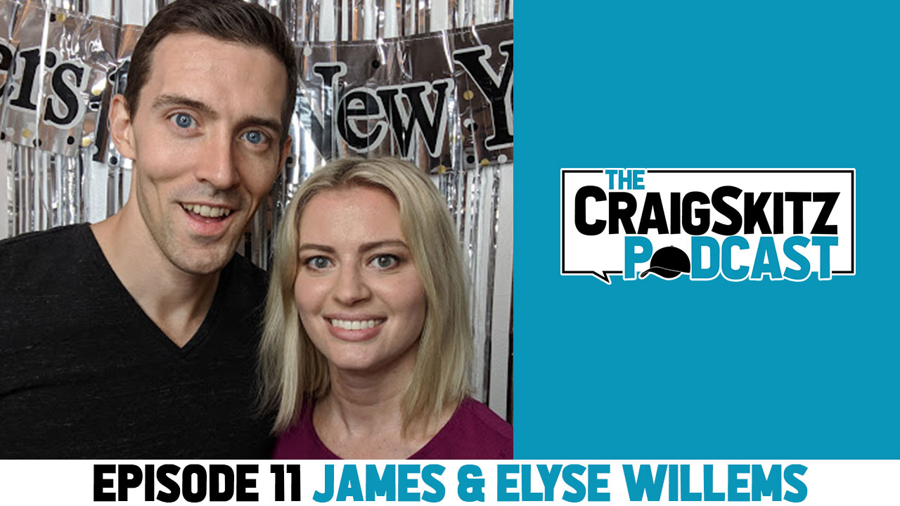 Episode 11 - James & Elyse Willems