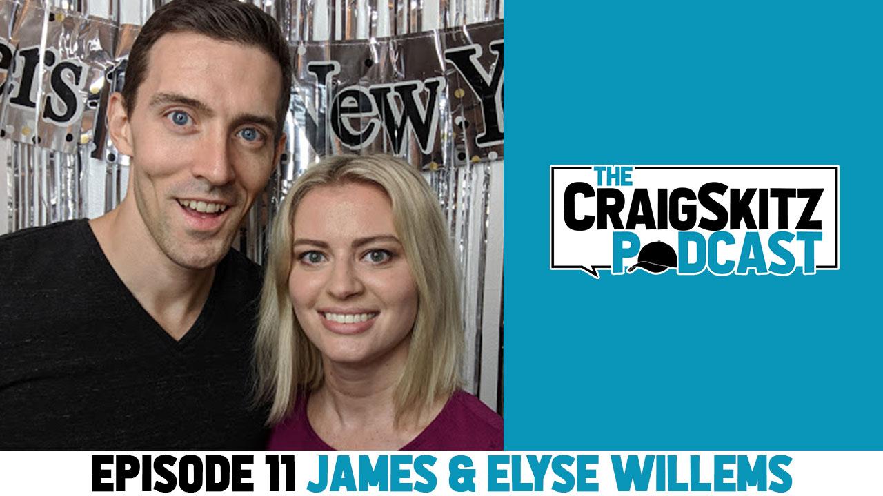 Episode 11 - James & Elyse Willems
