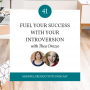 Artwork for 041 | Fuel Your Success with Your Introversion with Thea Orozco