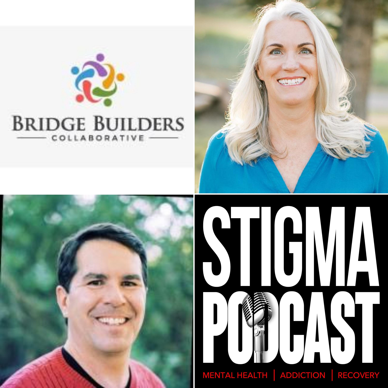 Stigma Podcast - Mental Health - #65 - Mental Health Investing Legends - Charlie Hartwell and Maureen Pelton of Bridge Builders Collaborative