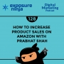 Artwork for #128: How to Increase Product Sales on Amazon with Prabhat Shah