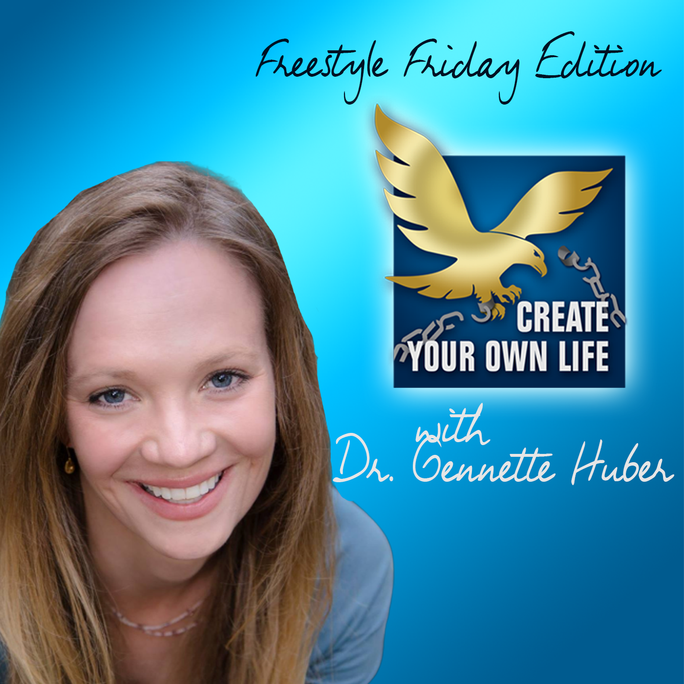 The Create Your Own Life Show | Podbay