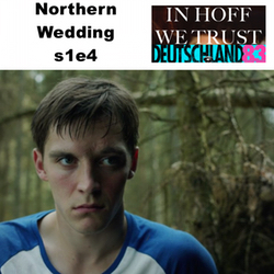 s1e4 Northern Wedding - In Hoff We Trust: The Deutschland 83 Podcast