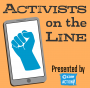 Artwork for #1: Activists on the Line - Our Pilot Episode!