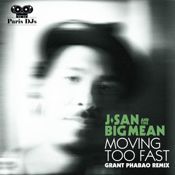 J-san And The Big Mean - Moving Too Fast (Grant Phabao Remix)